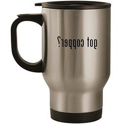 got copper? - Stainless Steel 14oz Road Ready Travel Mug, Si