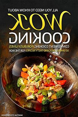 All You Need to Know About Wok Cooking - Convenient Cooking